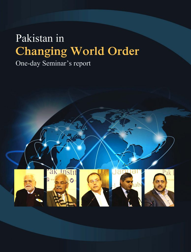 Pakistan in changing world order – Pak Institute For Peace Studies